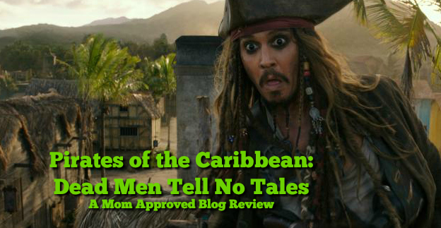 Pirates of The Caribbean: Dead Men Tell No Tales Review By The Mom Approved Blog